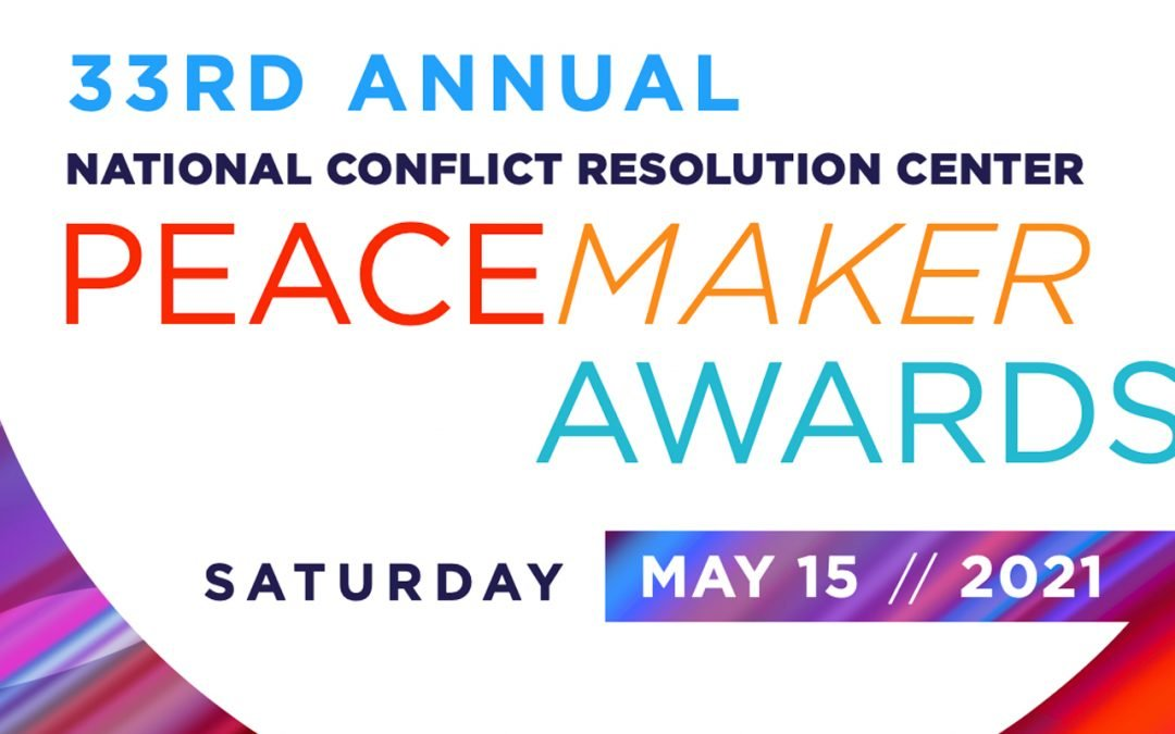 """National Conflict Resolution Center 33rd Annual Peacemaker Awards """"A Path Forward"""""""